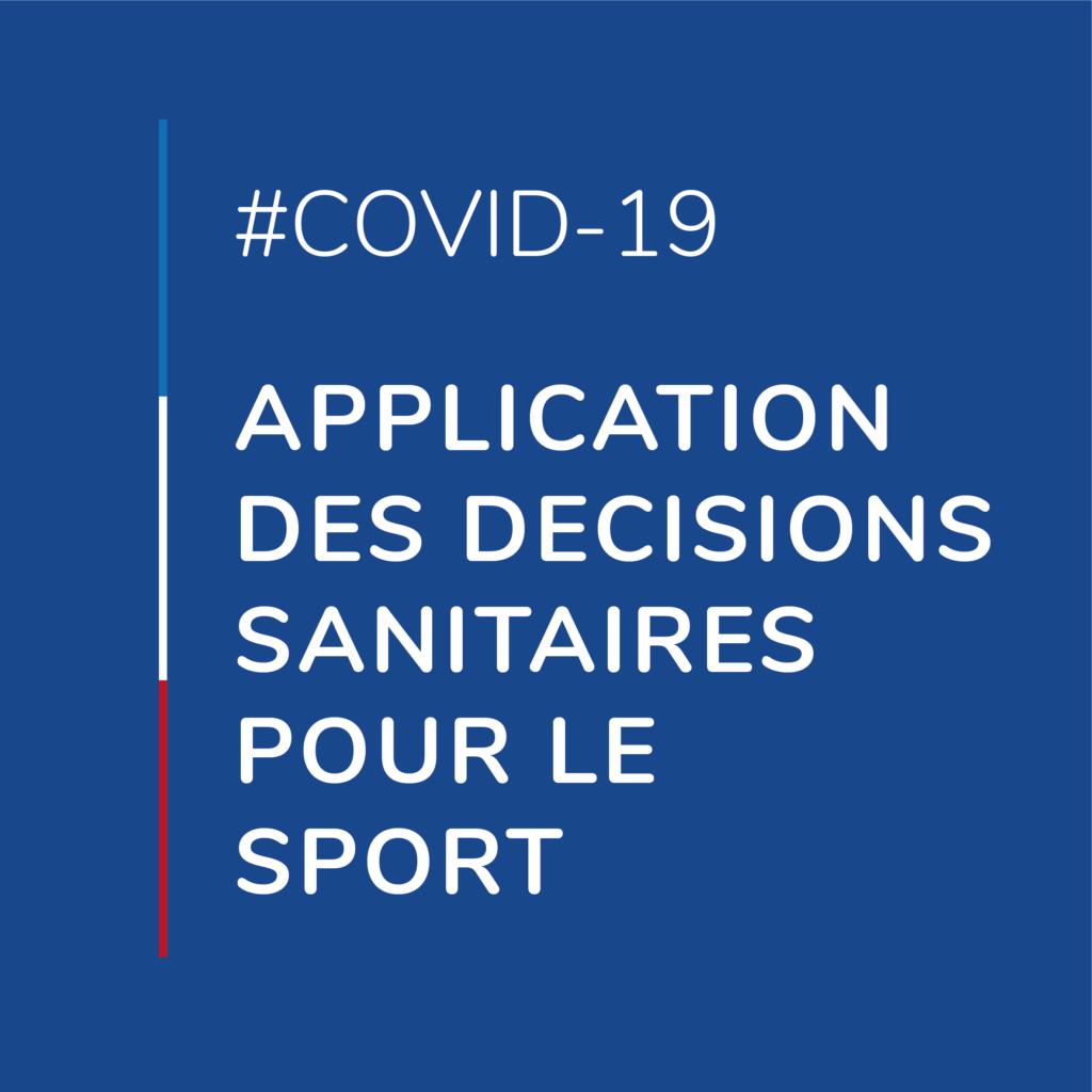 #COVID-19 : APPLICATION DES DECISIONS SANITAIRES POUR LE SPORT